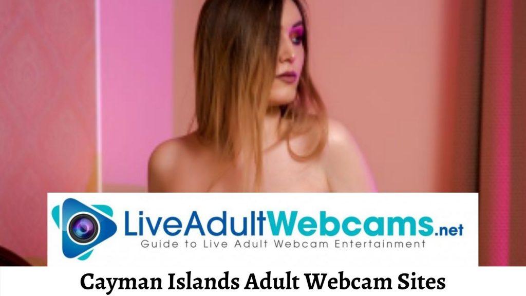Cayman Islands Adult Webcam Sites