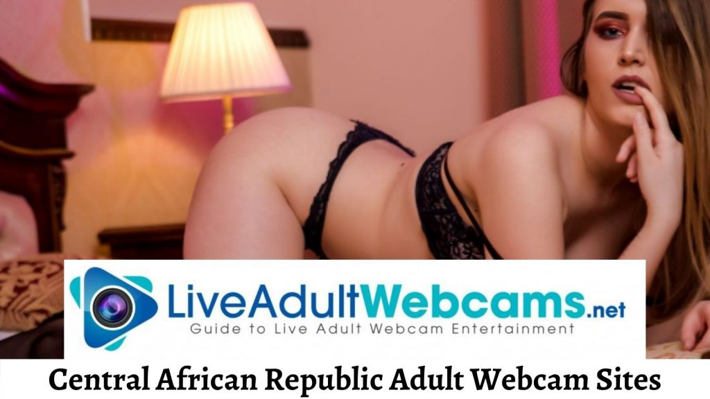 Central African Republic Adult Webcam Sites