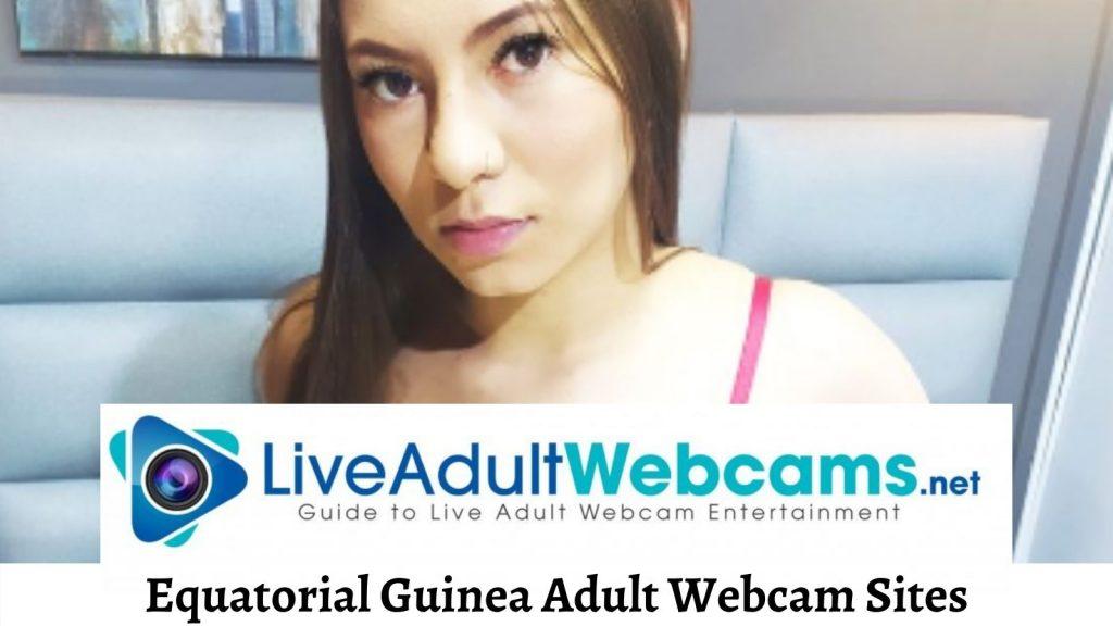 Equatorial Guinea Adult Webcam Sites