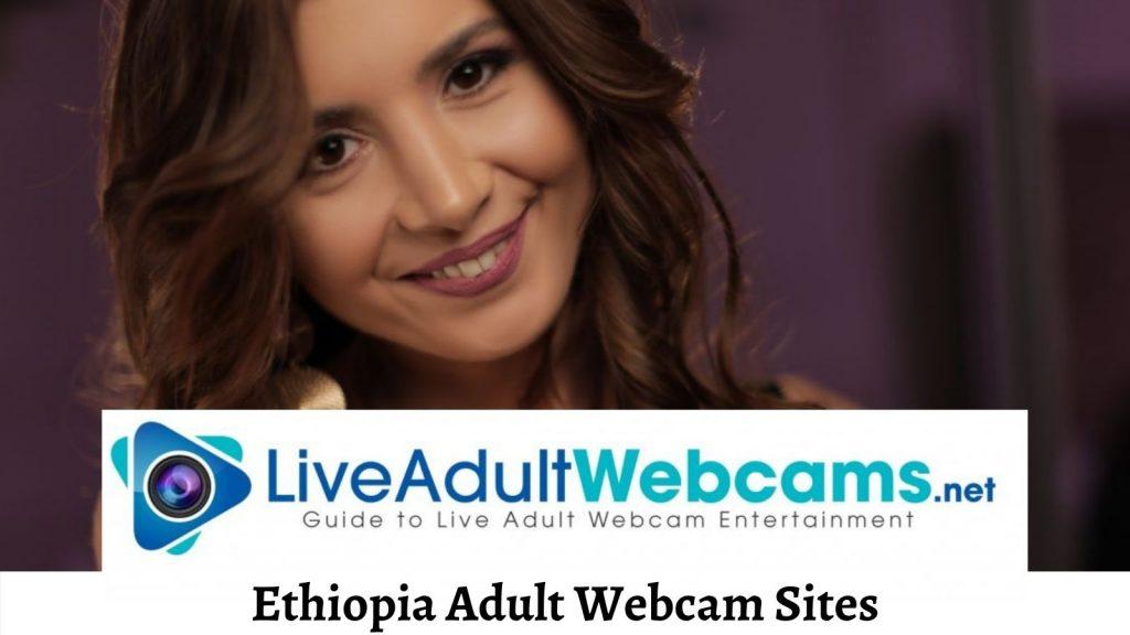 Ethiopia Adult Webcam Sites