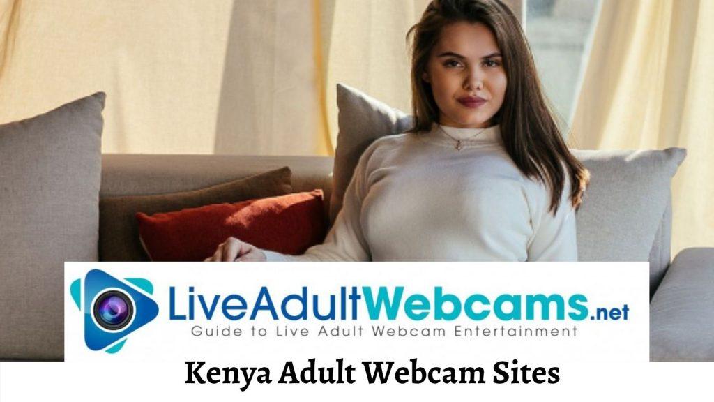 Kenya Adult Webcam Sites