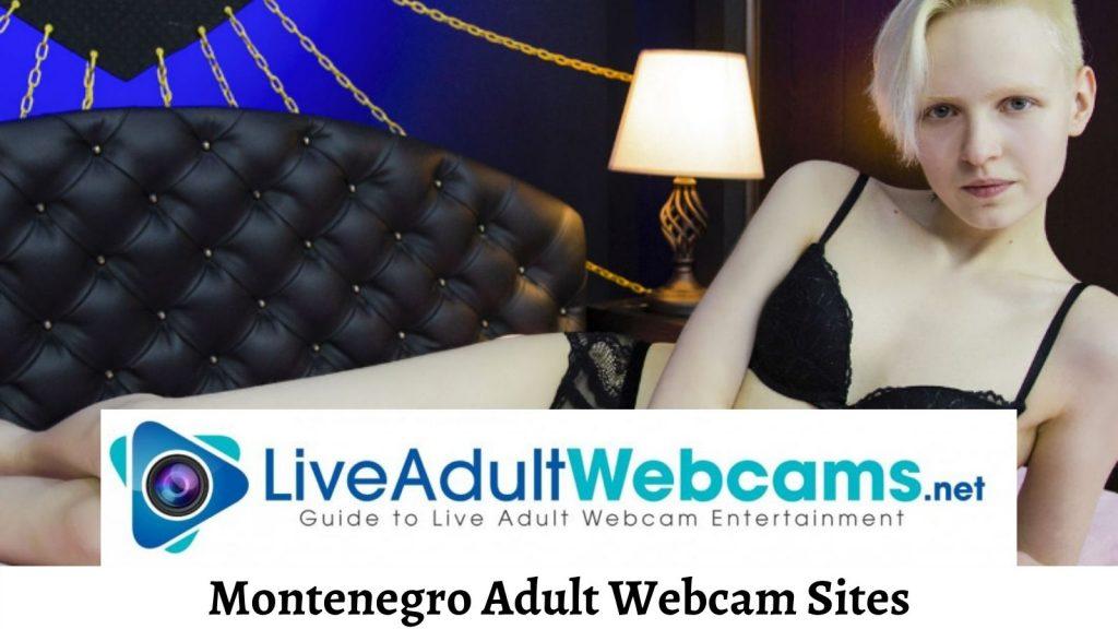 Montenegro Adult Webcam Sites