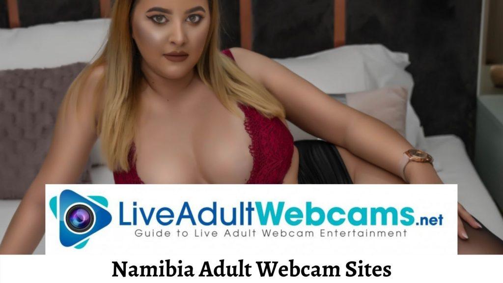 Namibia Adult Webcam Sites