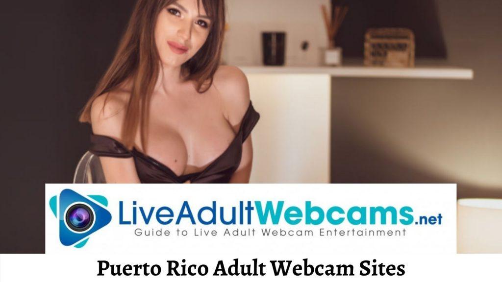 Puerto Rico Adult Webcam Sites