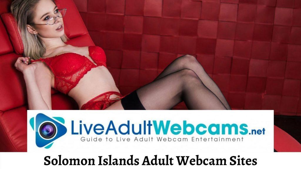 Solomon Islands Adult Webcam Sites