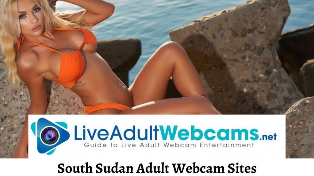South Sudan Adult Webcam Sites