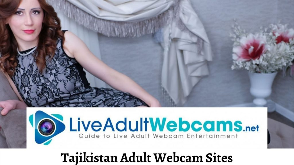 Tajikistan Adult Webcam Sites
