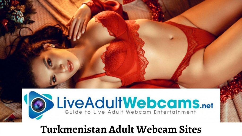 Turkmenistan Adult Webcam Sites