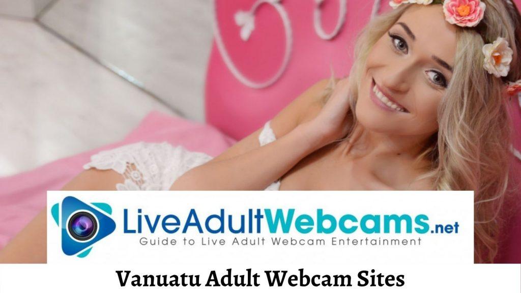 Vanuatu Adult Webcam Sites